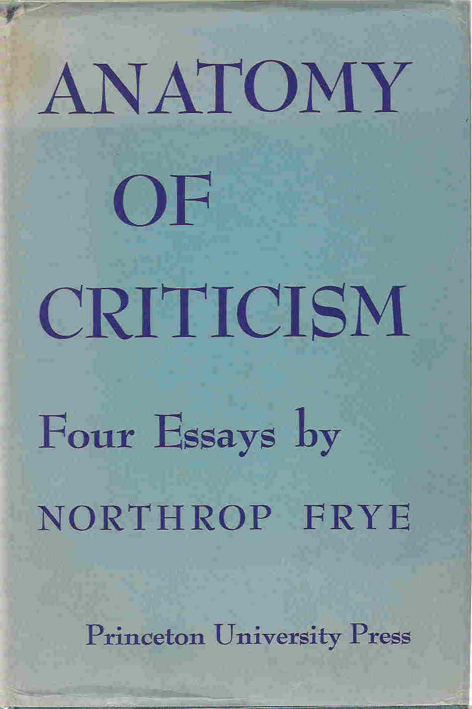 anatomy of criticism four essays by northrop frye Buy anatomy of criticism: four essays new edition by northrop frye (isbn: 9780691012988) from amazon's book store everyday low prices and free delivery on eligible orders.