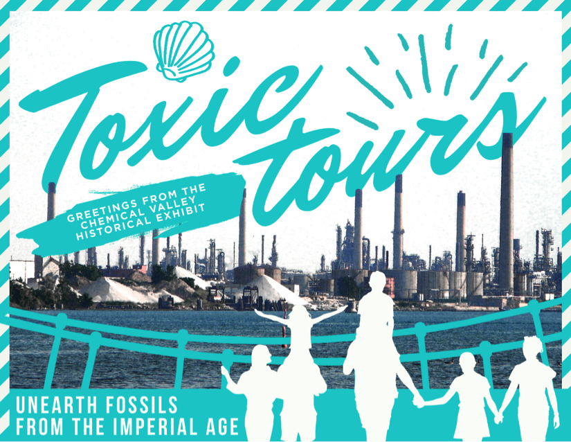 : Fake postcard with teal text reading Toxic Tours, greetings from the Chemical Valley Historical Exhibit. Below this is the sentence, unearth fossils from the imperial age. The surrounding visuals depict silhouettes of families observing refinery towers at Chemical Valley from behind handrails.